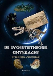 De evolutietheorie ontkracht - Michaël Dekee