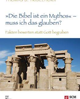 die bibel ist ein mythos muss ich das glauben
