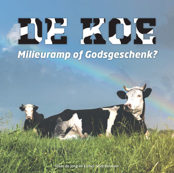 de koe milieuramp of godsgeschenk